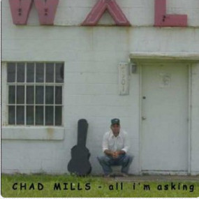 Chad Mills - All I'm Asking