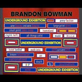 Brandon Bowman - Underground Exhibition