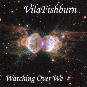 VilaFishburn - Watching Over We