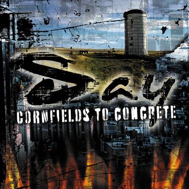 Say - Cornfields to Concrete