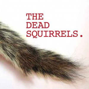 The Dead Squirrels - The Dead Squirrels