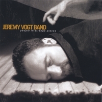 The Jeremy Vogt Band - People in Strange Places