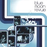 Blue Moon Revue - Blue Moon Revue