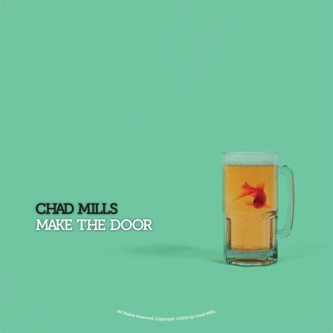 Chad Mills - Make the Door