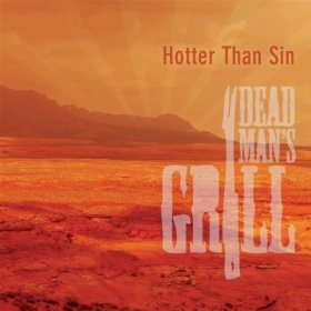 Dead Man's Grill - Hotter than Sin