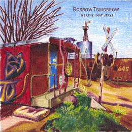 Borrow Tomorrow - The One That Stays
