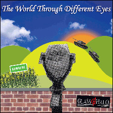 Glass Halo - The World Through Different Eyes