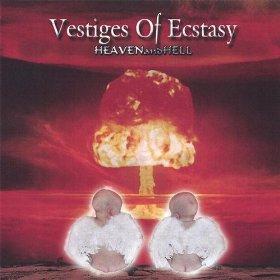 Vestiges of Ecstasy - HEAVENandHELL
