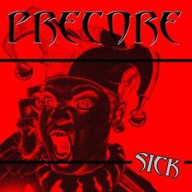 Precore - Sick
