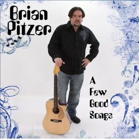Brian Pitzer - A Few Good Songs