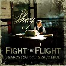 Shay - Fight or Flight: Searching for Beautiful