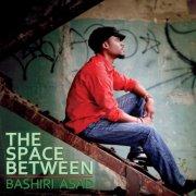 Bashiri Asad - The Space Between