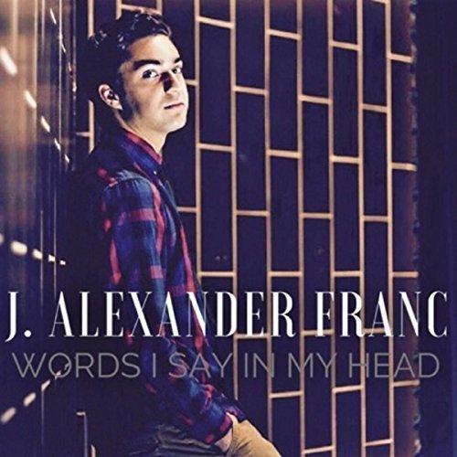 Alex Franc - Words I Say in My Head
