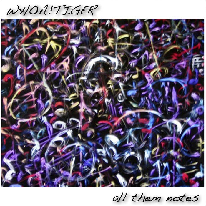Whoa!Tiger - All Them Notes