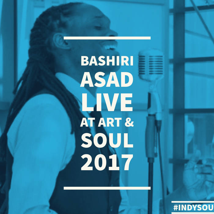 Bashiri Asad - Live at Art & Soul