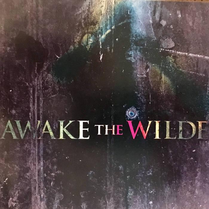Awake the Wilde - Concrete Catharsis