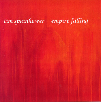 Tim Spainhower - Empire Falling