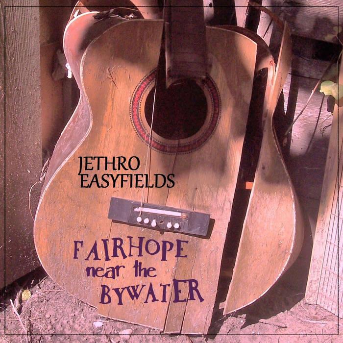 Jethro Easyfields - Fairhope Near the Bywater