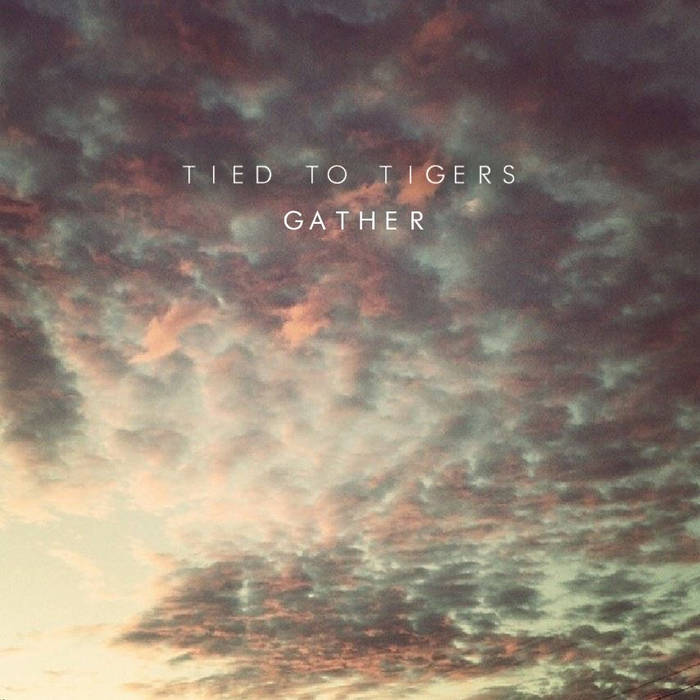 Tied (To Tigers) - Gather