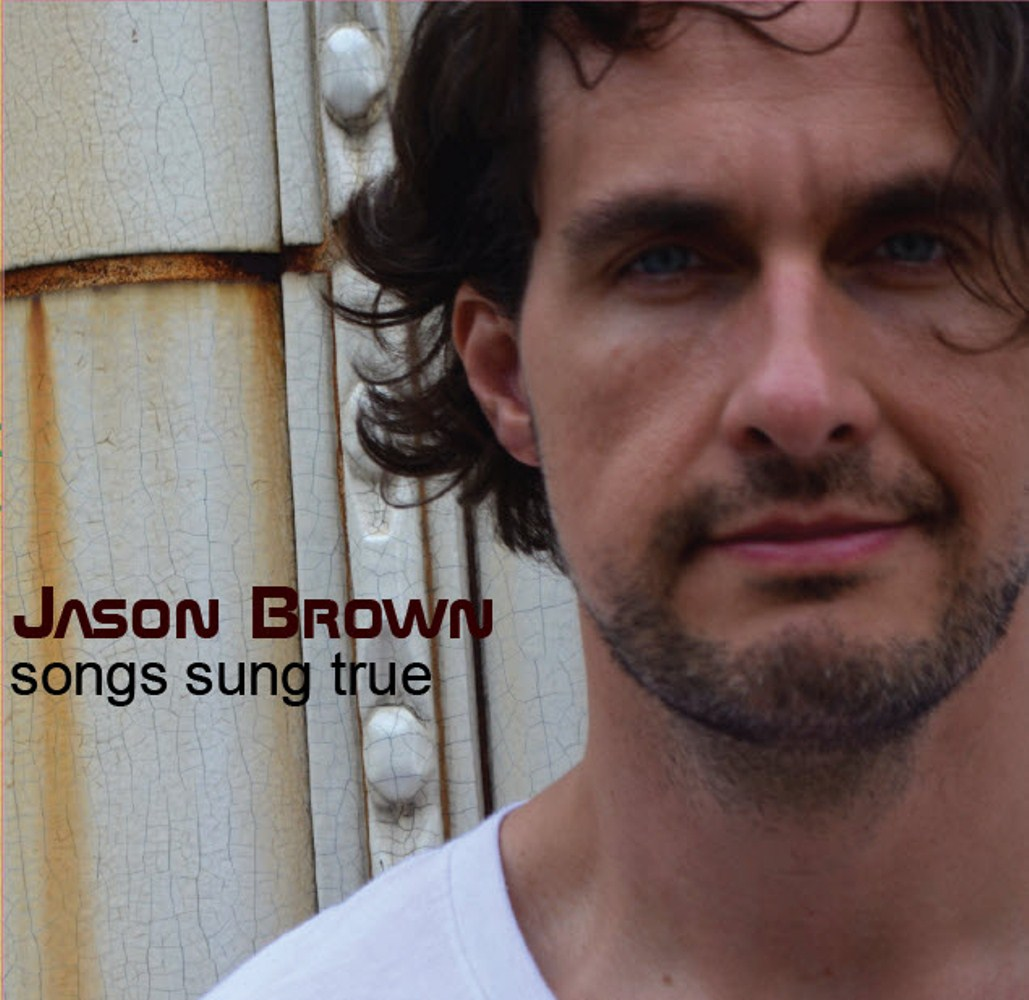 Jason Andrew Brown - Songs Sung True