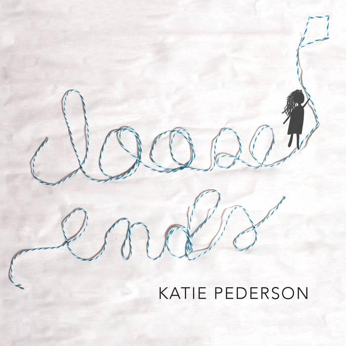Katie Pederson - Loose Ends