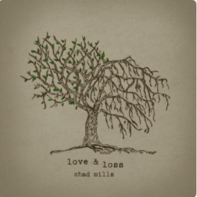 Chad Mills - Love and Loss