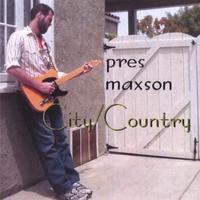 Pres Maxson - City/Country