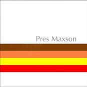 Pres Maxson - Volume One