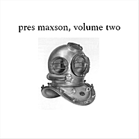 Pres Maxson - Volume Two