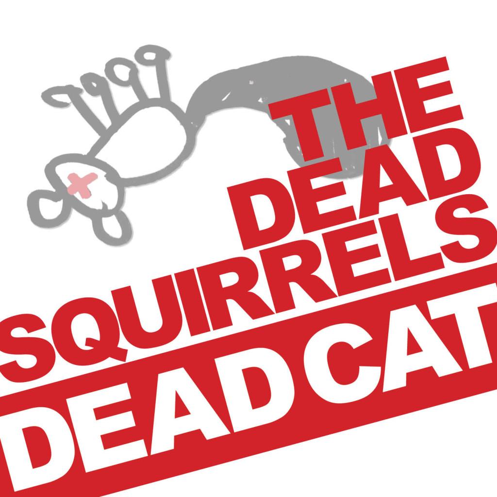 The Dead Squirrels - Dead Cat