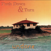 Push Down and Turn - Undone