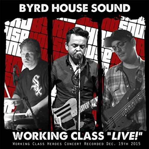 Byrd House Sound - Working Class Live